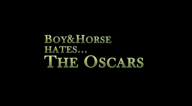 boy&horse hates fun… The Oscars